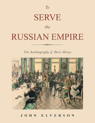 To Serve the Russian Empire: An Autobiography (Paperback)