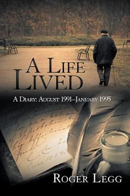 A Life Lived: A Diary: August 1991-January 1995 (Paperback)