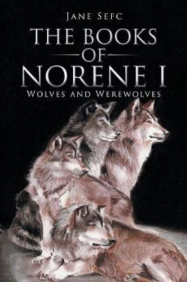 The Books of Norene I: Wolves and Werewolves (Paperback)