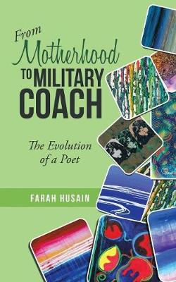 From Motherhood to Military Coach: The Evolution of a Poet (Paperback)
