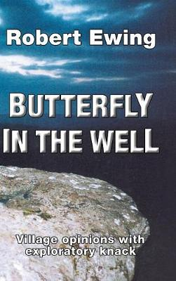 Butterfly in the Well: Village Opinions with Exploratory Knack (Hardback)