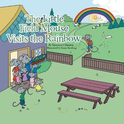 The Little Field Mouse Visits the Rainbow (Paperback)