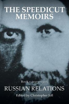 The Speedicut Memoirs: Book 1 (1915-1918): Russian Relations (Paperback)