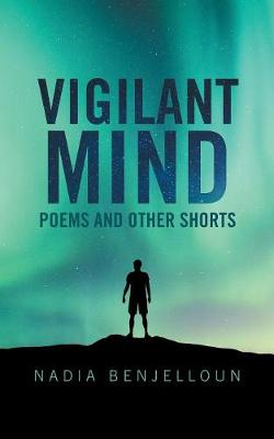 Vigilant Mind: Poems and Other Shorts (Paperback)