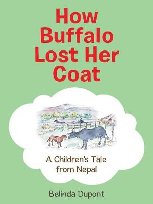 How Buffalo Lost Her Coat: A Children's Tale from Nepal (Paperback)