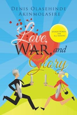 Love, War, and Glory: Spoken Words for All Seasons (Paperback)
