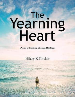 The Yearning Heart: Poems of Contemplation and Stillness (Paperback)