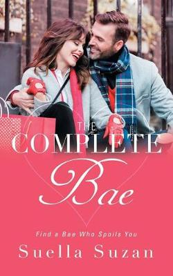 The Complete Bae: Find a Bae Who Spoils You (Paperback)