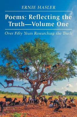 Poems: Reflecting the Truth-Volume One: Over Fifty Years Researching the Truth (Paperback)