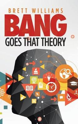 Bang Goes That Theory (Hardback)