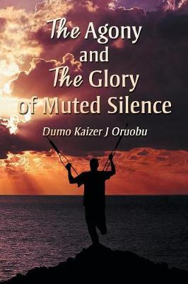 The Agony and the Glory of Muted Silence (Paperback)