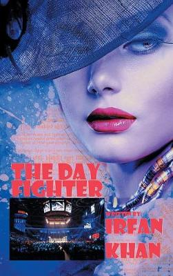 The Day Fighter: (fight for Her) (Hardback)