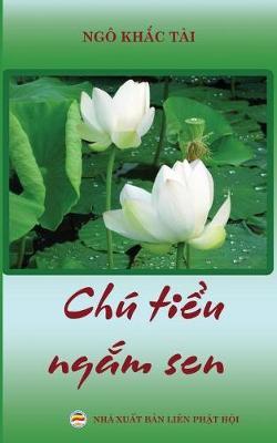 Chu Tiểu Ngắm Sen: Tập Truyện Ngắn Ngo Khắc Tai (Paperback)