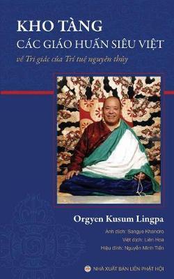Kho Tang Cac Giao Huấn Sieu Việt: Về Tri Giac Của Tri Tuệ Nguyen Thủy (Paperback)
