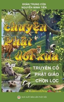 Chuyện Phật đời Xưa: Tuyển Tập Truyện Cổ Phật Gi�o (Paperback)