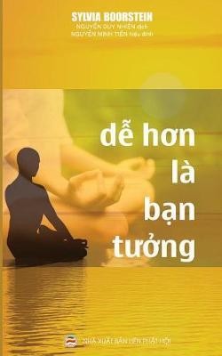 Dễ Hơn La Bạn Tưởng: Thiền Tập Theo Khả Năng Của Bạn (Paperback)