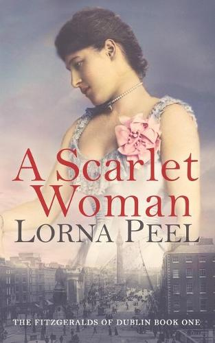 A Scarlet Woman: The Fitzgeralds of Dublin Book One - Fitzgeralds of Dublin 1 (Paperback)