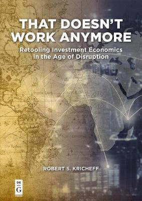 That Doesn't Work Anymore: Retooling Investment Economics in the Age of Disruption (Paperback)