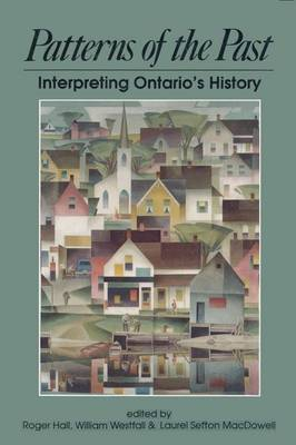 Patterns of the Past: Interpreting Ontario's History (Paperback)