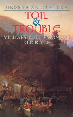 Toil and Trouble: Military expeditions to Red River (Hardback)