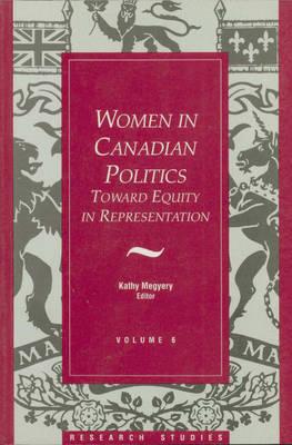 Women in Canadian Politics: Volume 6: Toward Equity in Representation (Paperback)