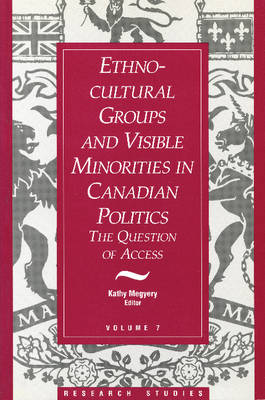 Ethno-Cultural Groups and Visible Minorities in Canadian Politics: The Question of Access (Paperback)