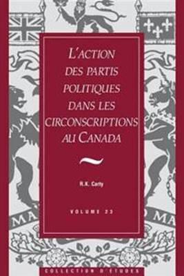 L'action des partis politiques dans les circonscriptions au Canada (Paperback)