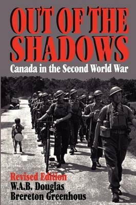 Out of the Shadows: Canada in the Second World War (Paperback)