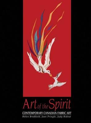 Art of the Spirit: Contemporary Canadian Fabric Art (Hardback)