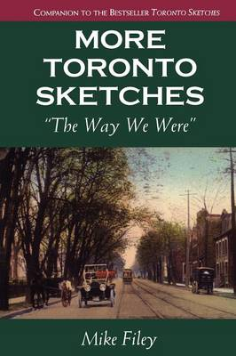 More Toronto Sketches: The Way We Were (Paperback)