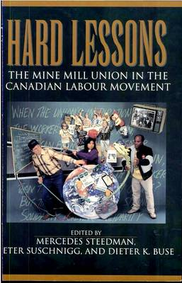 Hard Lessons: The Mine Mill Union in the Canadian Labour Movement (Paperback)
