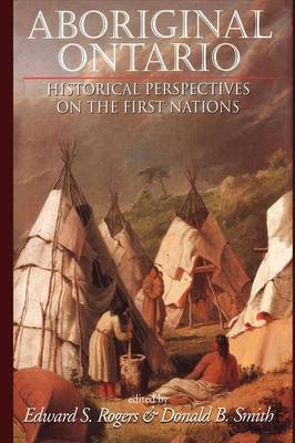 Aboriginal Ontario: Historical Perspectives on the First Nations (Paperback)