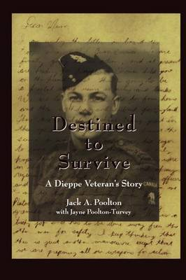 Destined to Survive: A Dieppe Veteran's Story (Paperback)