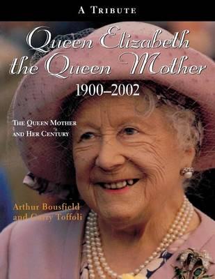 Queen Elizabeth The Queen Mother 1900-2002: The Queen Mother and Her Century (Paperback)