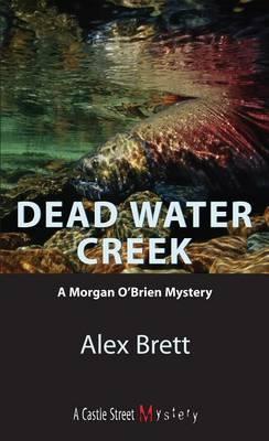 Dead Water Creek: A Morgan O'Brien Mystery - A Morgan O'Brien Mystery 1 (Paperback)