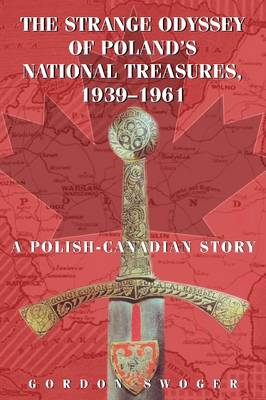 The Strange Odyssey of Poland's National Treasures, 1939-1961 (Paperback)