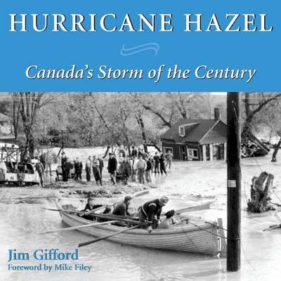 Hurricane Hazel: Canada's Storm of the Century (Paperback)