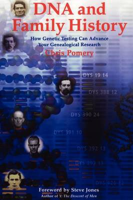 DNA and Family History: How Genetic Testing Can Advance Your Genealogical Research (Paperback)