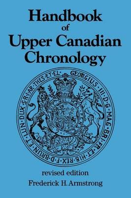 Handbook of Upper Canadian Chronology: Revised Edition (Paperback)
