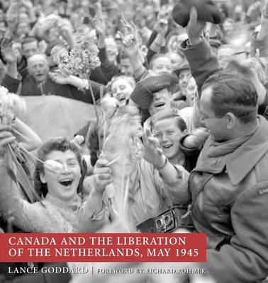 Canada and the Liberation of the Netherlands, May 1945 (Paperback)