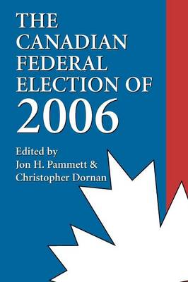 The Canadian Federal Election of 2006 (Paperback)