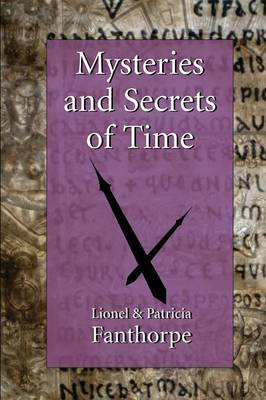 Mysteries and Secrets of Time: Time Warps, Time Travel, Reincarnation and Deja Vu (Paperback)