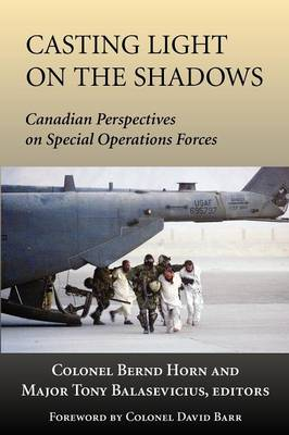 Casting Light on the Shadows: Canadian Perspectives on Special Operations Forces (Paperback)