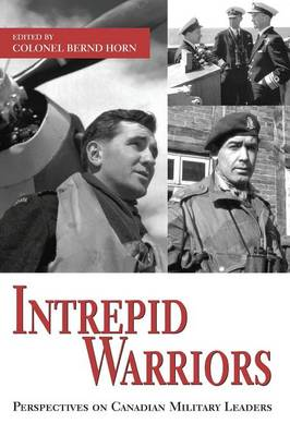 Intrepid Warriors: Perspectives on Canadian Military Leaders (Paperback)