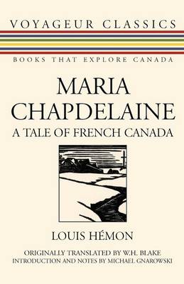 Maria Chapdelaine: A Tale of French Canada - Voyageur Classics 5 (Paperback)