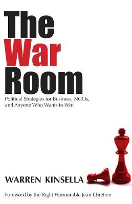 The War Room: Political Strategies for Business, NGOs, and Anyone Who Wants to Win (Paperback)