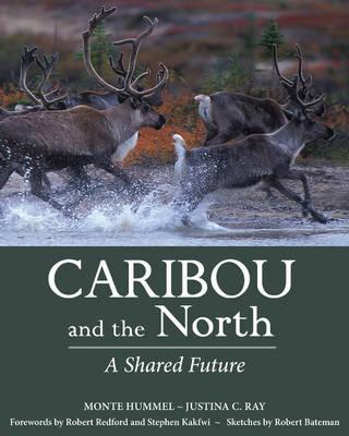 Caribou and the North: A Shared Future (Hardback)