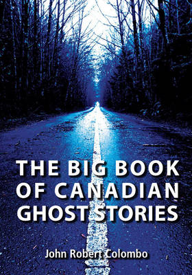 The Big Book of Canadian Ghost Stories (Paperback)