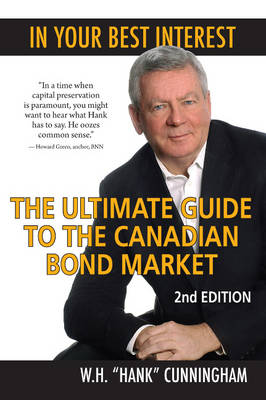 In Your Best Interest: The Ultimate Guide to the Canadian Bond Market (Paperback)