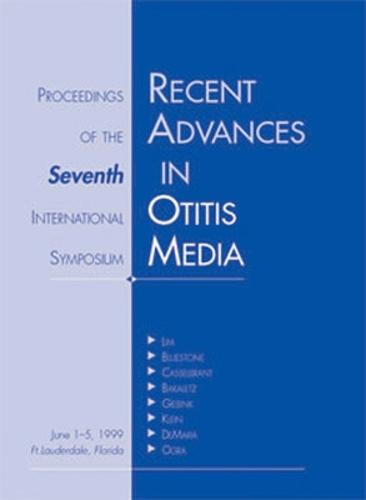 Recent Advances in Otitis Media: Proceedings of the Seventh International Symposium (Hardback)